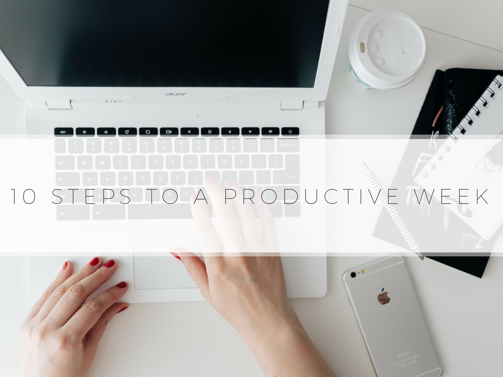 10 Steps To A Productive Week