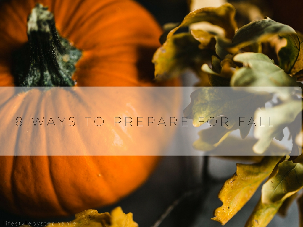 8 ways to prepare for fall