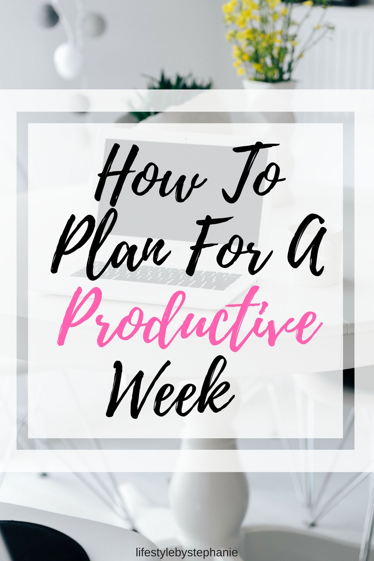 Learn How To Plan For A Productive Week With The Step By Step Guide For How To Visualize & Create A Plan For The Most Productive Week Yet.