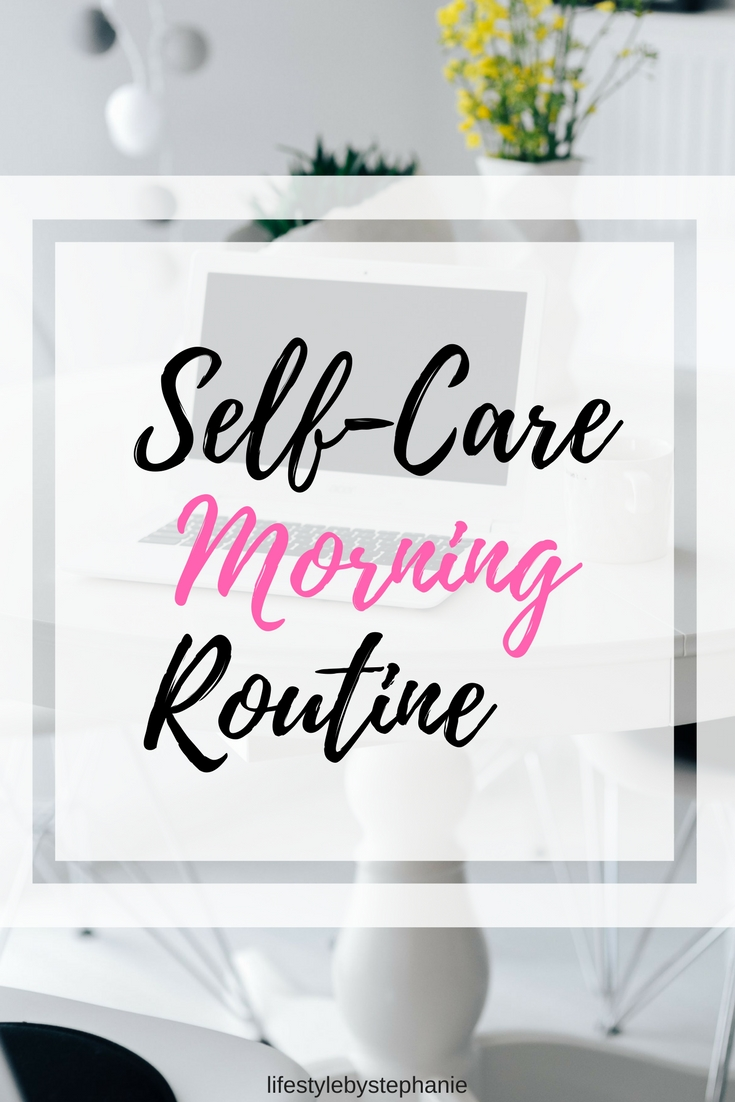 The Ultimate Morning Routine For Self-Care. Pamper Yourself Every Single Morning With The Self-Care Morning Routine.