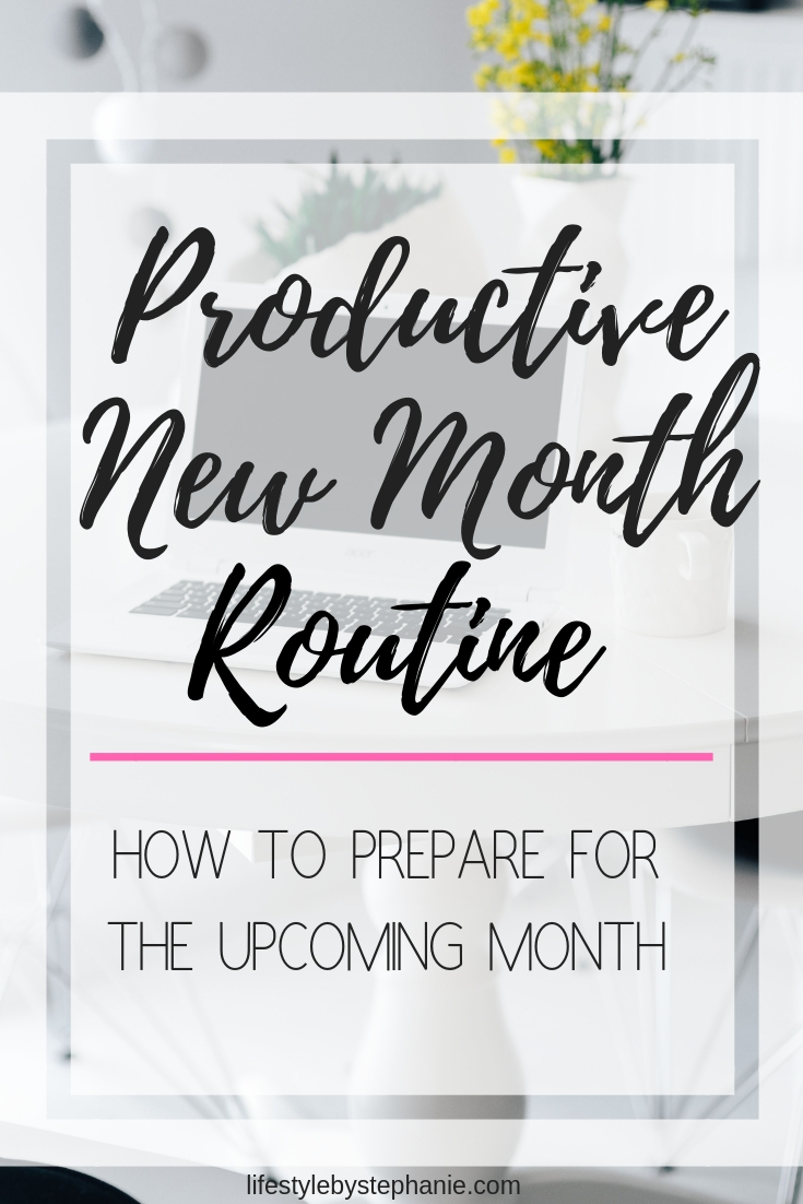 How To Have An Extremely Productive Month With The New Month Routine